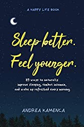 Sleep Better, Feel Younger By Andrea Kamenca