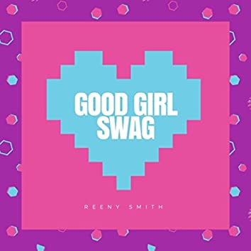 Good Girl Swag
