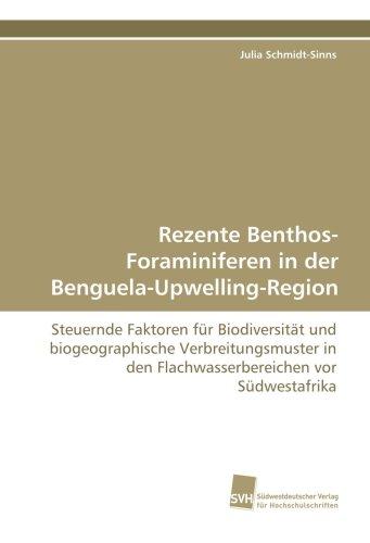 Rezente Benthos-Foraminiferen in der Benguela-Upwelling-Region: Steuernde Faktoren für Biodiversität und biogeographische Verbreitungsmuster in den Flachwasserbereichen vor Südwestafrika