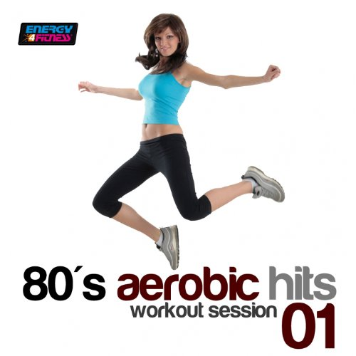 80s Aerobic Hits: Workout Session, Vol. 1 (140-159 Bpm Mixed Workout Music Ideal for Hi-Low Impact)