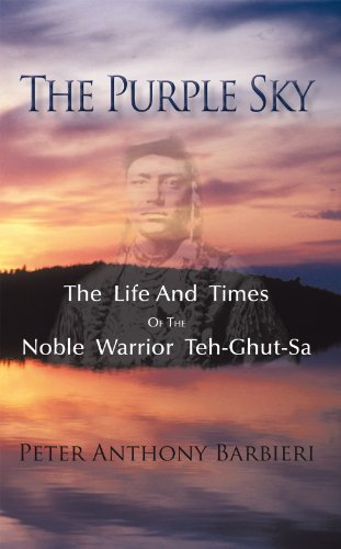 The Purple Sky: The Life and Times of the Noble Warrior Teh-Ghut-Sa (English Edition)