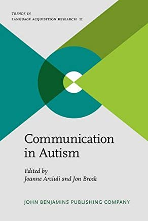 Communication in Autism (Trends in Language Acquisition Research) by John Benjamins Publishing Company (2014-10-30)