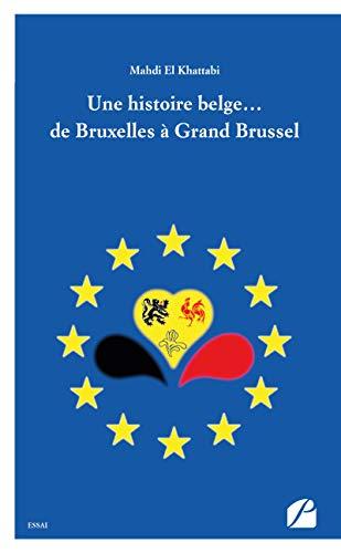 Une histoire belge… de Bruxelles à Grand Brussel (Essai)