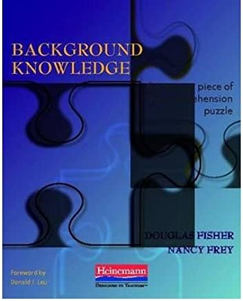 [(Background Knowledge: The Missing Piece of the Comprehension Puzzle)] [Author: Douglas Fisher] published on (August, 2009)