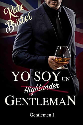 Yo soy un GENTLEMAN: Gentlemen I eBook: Bristol, Kate: Amazon ...
