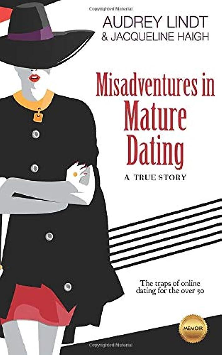 崩壊グラマーセットアップMisadventures in Mature Dating: The traps of online dating for women over 50