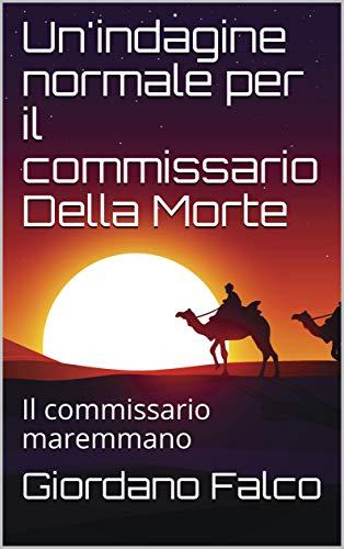 Un'indagine normale per il commissario Della Morte: Il commissario maremmano