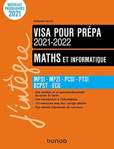 Maths et informatique - Visa pour la prépa 2021-2022 : MPSI-MP2I-PCSI-PTSI-BCPST-ECG (Concours Ecoles d'ingénieurs) (French Edition)