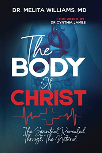 The Body of Christ: The Spiritual Revealed Through the Natural