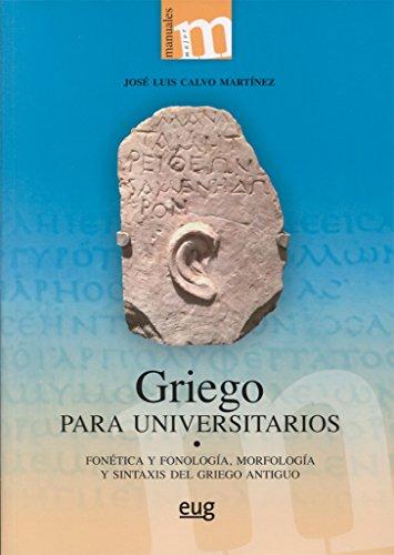 GRIEGO PARA UNIVERSITARIOS: Fonética y fonología, morfología y sintaxis del griego antiguo (Colección Major)