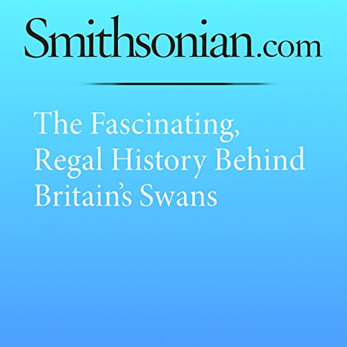 The Fascinating, Regal History Behind Britain's Swans cover art