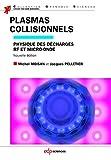 Plasmas collisionnels: Physique des décharges RF et micro-onde (Grenoble Sciences)