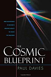 The Cosmic Blueprint: New Discoveries In Natures Ability To Order Universe