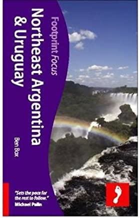 Argentina NE & Uruguay Footprint Focus Guide (Footprint Focus Northeast Argentina & Uruguay) (Paperback) - Common