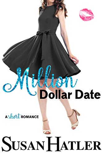 Million Dollar Date: A Sweet Second Chance Romance (Do-Over Date Book 1)