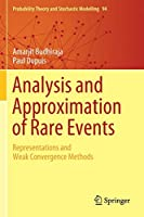 Analysis and Approximation of Rare Events: Representations and Weak Convergence Methods (Probability Theory and Stochastic Modelling)