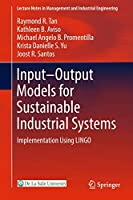 Input-Output Models for Sustainable Industrial Systems: Implementation Using LINGO (Lecture Notes in Management and Industrial Engineering)