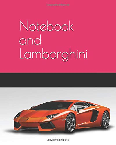 Notebook and Lamborghini: Notebook, Journal, Lined, 120 Pages (60 sheets), 8 x 10 in (20.3 x 25.4 cm)