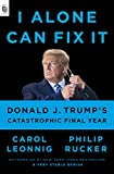 I Alone Can Fix It: Donald J. Trump's Catastrophic Final Year...