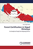 Forest Certification in Nepal Himalaya: An Analytical Study from Bajhang District