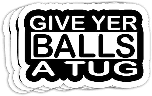 Funny Give Yer Balls a Tug Free Shipping Cheap Bargain Gift Decals Decorations NEW before selling Gift - Sti Sayings