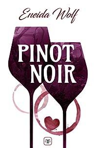 Pinot noir par Eneida Wolf