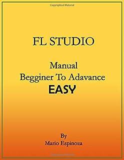 FL STUDIO (Basic to Advanced Manual): EASY