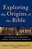 Exploring the Origins of the Bible: Canon Formation in Historical, Literary, and Theological Perspective (Acadia Studies in Bible and Theology)