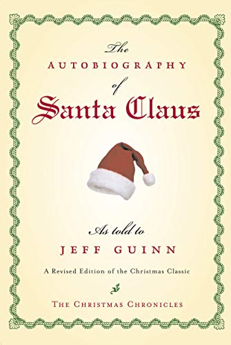 The Autobiography of Santa Claus: A Revised Edition of the Christmas Classic (The Santa Chronicles)