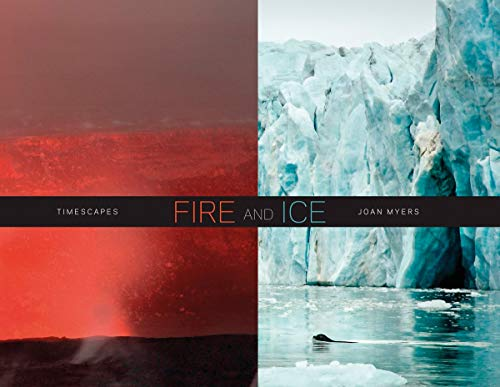 Image of Joan Myers: Fire and Ice, Timescapes