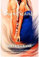 [Significance: A Significance Series Novel: Volume 1] [Author: Crane, Shelly] [March, 2012]