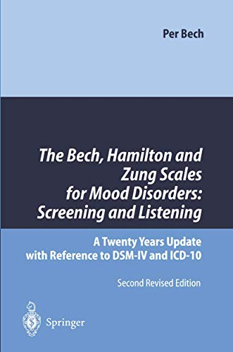The Bech, Hamilton and Zung Scales for Mood Disorders: Screening and Listening: A Twenty Years Update with Reference to D.S.M.-IV and I.C.D.-10