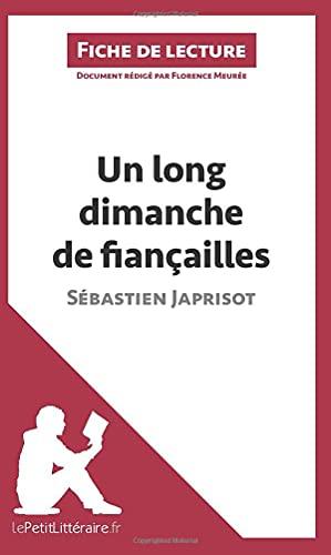 Un long dimanche de fiançailles de Sébastien Japrisot (Fiche de lecture): Résumé complet et analyse détaillée de l'oeuvre