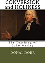 Conversion and Holiness: The Teaching of John Wesley