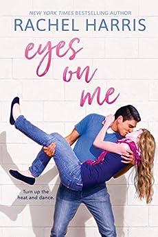 Eyes on Me by [Rachel Harris]