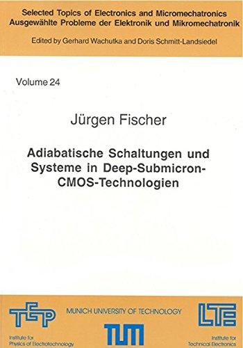 Adiabatische Schaltungen und Systeme in Deep-Submicron-CMOS-Technologien (Selected Topics of Electronics and Micromechatronics /Ausgewählte Probleme der Elektronik und Mikromechatronik)