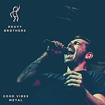 Good Vibes Metal