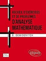 Recueil d'Exercices et de Problèmes d'Analyse Mathématique de B Demidovitch