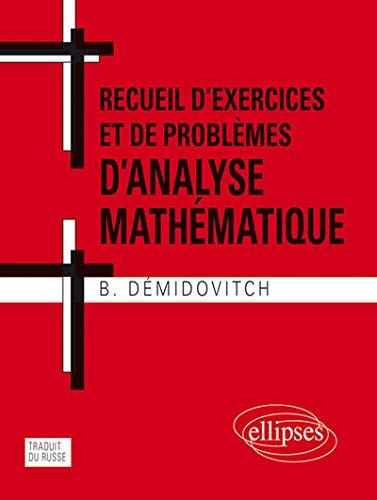 Recueil d'Exercices et de Problèmes d'Analyse Mathématique