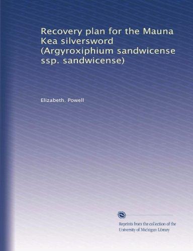 Recovery plan for the Mauna Kea silversword (Argyroxiphium sandwicense ssp. sandwicense)