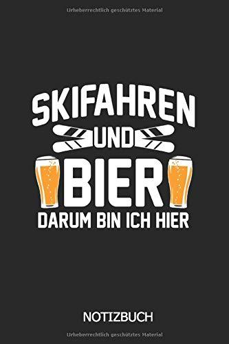 Skifahren und Bier darum bin ich hier Notizbuch: DIN A5 Ski Notizheft | 110 Seiten liniertes Notizbuch für Skifahrer | Geschenkidee für Leute die das Skifahren und Bier lieben