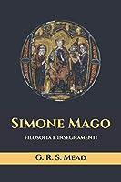 Simone Mago: Filosofia e Insegnamenti