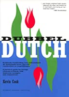 Dubbel Dutch: A Practical Guide for Foreign Students of Dutch, with Numerous Examples and Comparisons
