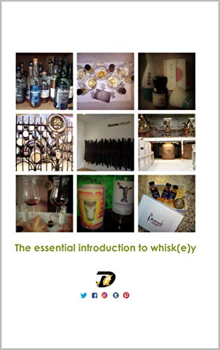 The essential introduction to whisk(e)y (pdf - 2019) (English Edition)