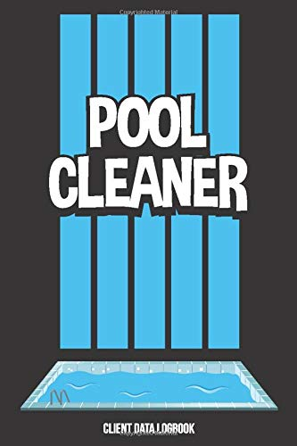 Pool Cleaner: Daily Pool Testing Log Book and Swimming Pool Care Record Checklist Journal to Write In | Maintenance and Inspection Tracker Notebook with Bi-Hourly Water Tests Pages