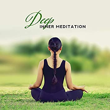 Deep Inner Meditation to Regain Inner Harmony, Balance and Peace, as well as Free Yourself from Negative Emotions, Stress and Anxiety