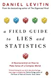 A Field Guide to Lies and Statistics: A Neuroscientist on How to Make Sense of a Complex World (English Edition)