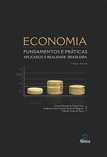 Economia. Fundamentos e Práticas Aplicados à Realidade Brasileira