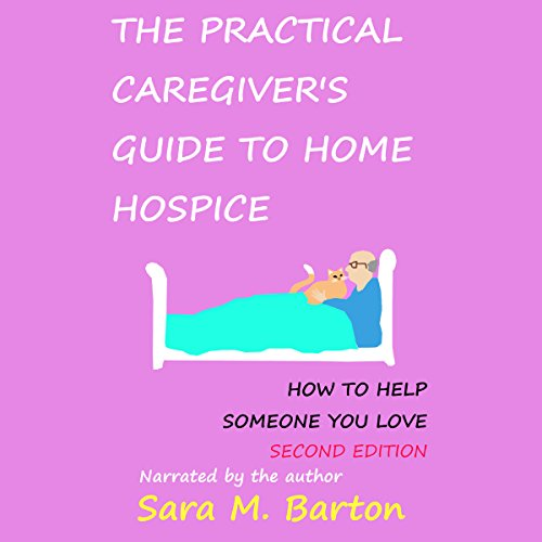 The Practical Caregiver's Guide to Home Hospice audiobook cover art
