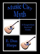 Music City Myth: A Songwriter's Survival Guide